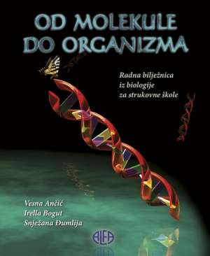 od molekule do organizma: radna bilježnica iz biologije za  1. razred strukovne škole autora Vesna Ančić, Irella Bogut, Snježana Đumlija
