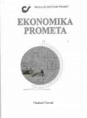 EKONOMIKA PROMETA : udžbenik za 1. i 4. razred srednje tehničke škole PROMETNOG  smjera autora Vladimir Čavrak