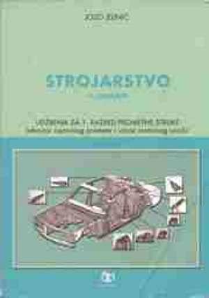 STROJARSTVO : udžbenik za 1. razred TEHNIČARA CESTOVNOG PROMETA i VOZAČA MOTORNOG VOZILA - Jozo Jelinić