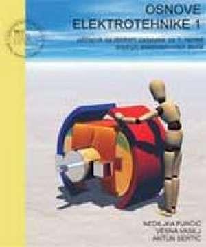 Nediljka Furčić, Antun Sertić, Vesna Vasilj - OSNOVE ELEKTROTEHNIKE 1 : udžbenik sa zbirkom zadataka i multimedijskim sadržajem za 1. razred srednjih ELEKTROTEHNIČKIH škol