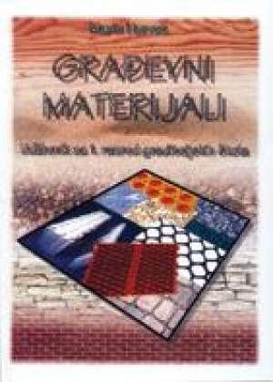 GRAĐEVNI MATERIJALI : udžbenik za 1. razred GRADITELJSKIH  škola - Marin Horvat