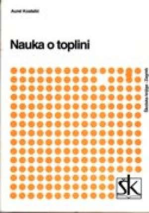 Aurel Kostelić - NAUKA O TOPLINI SA ZADACIMA : udžbenik za srednje strukovne škole; TABLICE I DIJAGRAMI : priručnik