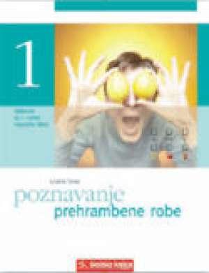 POZNAVANJE PREHRAMBENE ROBE : udžbenik za 1. razred srednje TRGOVAČKE škole autora Ljiljana Tanay