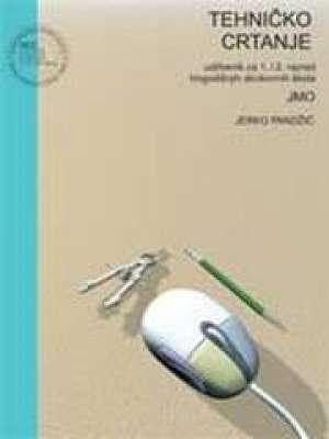 TEHNIČKO CRTANJE  : udžbenik za trogodišnje strukovne škole (JMO) - Jerko Pandžić