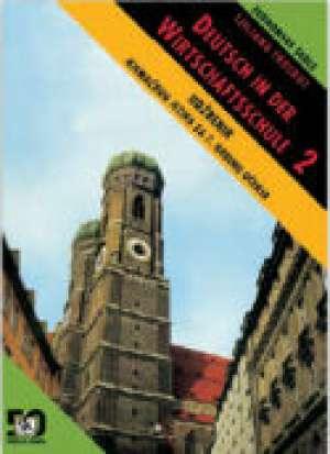 Ljiljana Troskot - DEUTSCH IN DER WIRTSCHAFTSSCHULE 2 : udžbenik njemačkog jezika za 2. razred EKONOMSKIH škola : 7. godina učenja