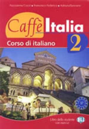 CAFFE ITALIA 2 : udžbenik talijanskog jezika za 2. razred  4-godišnjih strukovnih škola, 2. strani jezik autora Nazzarena Cozzi, Francesco Federico, Adriana Tancorre