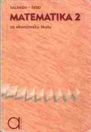 Đurđica Salamon, Boško Šego - MATEMATIKA  2 : udžbenik sa zbirkom zadataka za 2. razred EKONOMSKE  škole