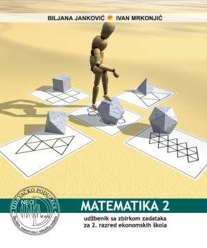 MATEMATIKA  2 : udžbenik sa zbirkom zadataka za 2. razred EKONOMSKE škole - Biljana Janković, Ivan Mrkonjić