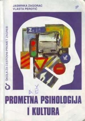 PROMETNA PSIHOLOGIJA I KULTURA : udžbenik za 2. razred za zanimanja u cestovnom prometu autora Vlasta Perotić, Jasminka Zagorac