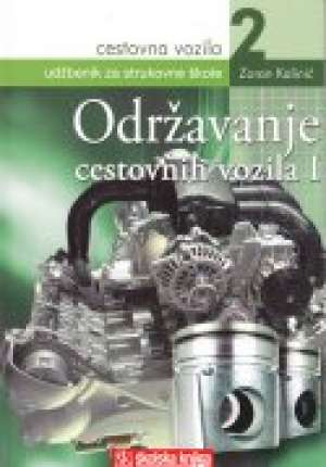 Zoran Kalinić - CESTOVNA VOZILA 2 - ODRŽAVANJE CESTOVNIH VOZILA 1 : udžbenik za 2. razred