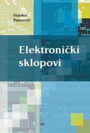 ELEKTRONIČKI SKLOPOVI : udžbenik za srednje TEHNIČKE i INDUSTRIJSKO-OBRTNIČKE škole - Stanko Paunović