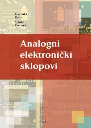 Jasminka Kotur, Stanko Paunović - ANALOGNI ELEKTRONIČKI SKLOPOVI : udžbenik za 2.-4. razred 4-godišnjih strukovnih škola