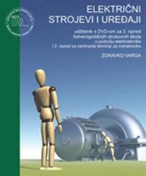 Zdravko Varga - ELEKTRIČNI STROJEVI I UREĐAJI : udžbenik s  multimedijskim sadržajem za 3. razred 4-god. strukovnih škola u području elektrot