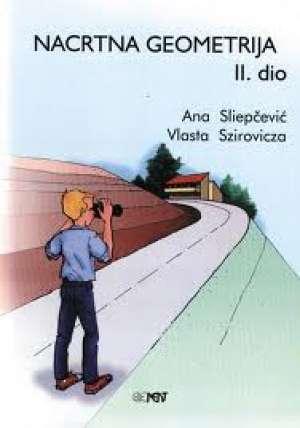 Ana Sliepčević, Vlasta Szirovicza - NACRTNA GEOMETRIJA 2. DIO : udžbenik za srednje škole