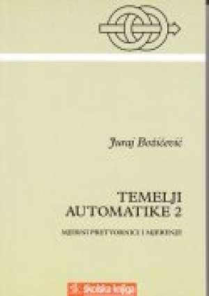 Juraj Božičević - TEMELJI AUTOMATIKE 2 : MJERNI PRETVORNICI I MJERENJE