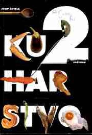 KUHARSTVO 2 : udžbenik za 2. razred UGOSTITELJSKIH škola autora Josip Žuvela
