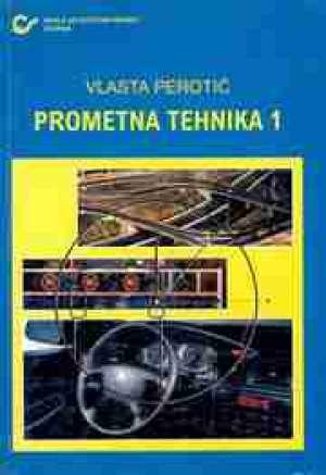 PROMETNA TEHNIKA 1 : udžbenik za 3. razred srednje strukovne škole autora Vlasta Perotić