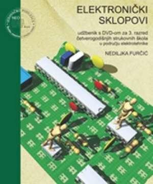Nediljka Furčić - ELEKTRONIČKI SKLOPOVI : udžbenik s DVD-om za 3. razred 4-godišnjih strukovnih škola u području ELEKTROTEHNIKE