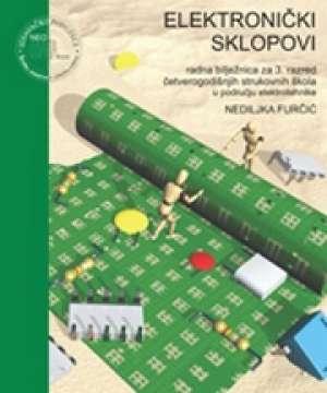elektronički sklopovi : radna bilježnica za 3. razred 4-godišnjih strukovnih škola u području ELEKTROTEHNIKE - Nediljka Furčić