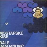 Gramofonska ploča Rale Damjanović Mostarske Kiše LPD 709, stanje ploče je 8/10