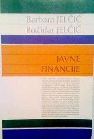 JAVNE FINANCIJE : udžbenik za 4. razred srednje UPRAVNE škole autora Barbara Jelčić, Božidar Jelčić