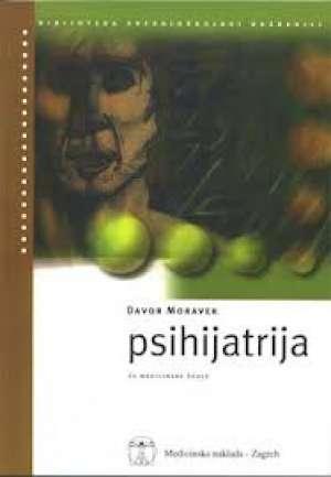 Davor Moravek - PSIHIJATRIJA : udžbenik za medicinske škole