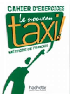 le nouveau taxi! 2: radna bilježnica francuskog jezika za 2. razred jezične gimnazije, 2. strani jezik autora Nathalie Hirschsprung, Laure Hutchings