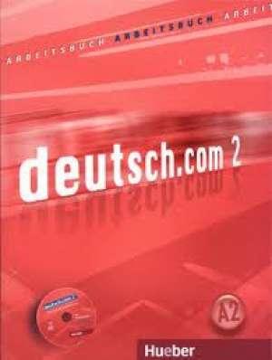 C. Cristache, G. Neuner, L. Pilypatyte, E. Szakaly, S. Vicente - Deutsch.com 2 : radna bilježnica njemačkog jezika za 1. i 2. razred četverogodišnjih strukovnih škola, 2. strani jezik, 6. i