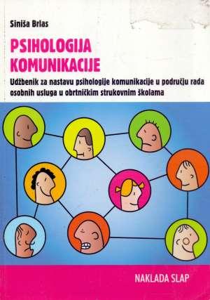 Siniša Brlas - PSIHOLOGIJA KOMUNIKACIJE : udžbenik za nastavu psihologije komunikacije u području osobnih usluga u obrtničkim strukovnim ško (Kopiraj)
