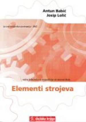 osnove elemenata strojeva : radna bilježnica za 2. razred TROGODIŠNJIH strukovnih škola autora Antun Babić, Josip Lolić