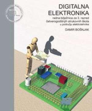 digitalna elektronika : radna bilježnica za 3. razred ČETVEROGODIŠNJIH strukovnih škola u području elektrotehnike autora Damir Bošnjak