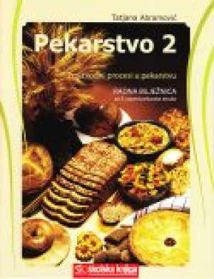 Tatjana Abramović - pekarstvo2 - proizvodni procesi u pekarstvu : radna bilježnica za 3. razred srednjih strukovnih škola