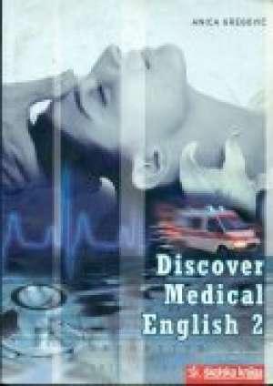 DISCOVER MEDICAL ENGLISH 2: udžbenik engleskog jezika za 4. razred medicinske škole; 9. godina učenja - anica gregović