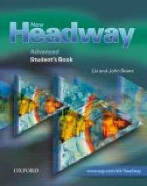 NEW HEADWAY ADVANCED: udžbenik engleskog jezika za 4. razred jezične gimnazije. 1. strani jezik autora john soars, liz soars