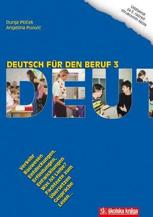 DEUTSCH FUR DEN BERUF 3 udžbenik za 3 razred strukovnih škola ,8 godina učenja autora Dunja Ptiček, Angelina Puović