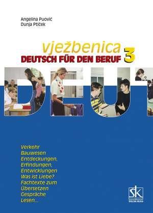 deutsch fur den beruf radna bilježnica za 3 razred strukovnih škola ,8 godina učenja autora dunja ptiček , angelina puović