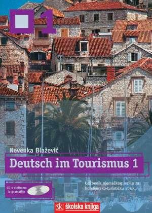 DEUTSCH IN TURISMUS 1 udžbenik njemačkog jezika za 3. razred hoteljersko - turističkih škola ,3 godina učenja - nevenka blažević