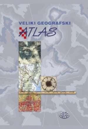 Grupa Autora - ŠKOLSKI ATLAS (VELIKI GEOGRAFSKI ATLAS): za osnovne škole, gimnazije i sve srednje škole