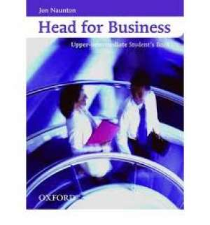 HEAD FOR BUSINESS UPPER-INTERMEDIATE Student's Book : udžbenik engleskog jezika za 3. i 4. razred ekonomskih  škola, p autora Jon Naunton
