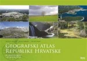 Matija Maček, Ivan Paradi, Petar Perić - GEOGRAFSKI ATLAS REPUBLIKE HRVATSKE : geografski atlas za osnovnu i srednje škole