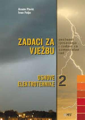 ZADACI ZA VJEŽBU : postupci rješavanja i zadaci za samostalan rad za 2. razred elektrotehničkih škola - Ivan Felja, Armin Pavić