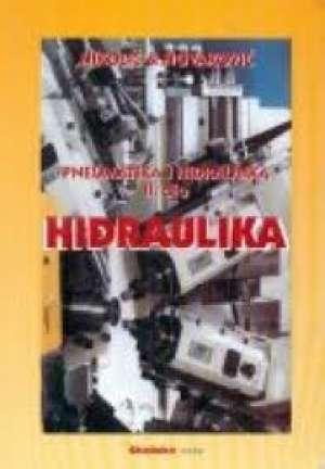 Gojko Nikolić, Jakša Novaković - PNEUMATIKA I HIDRAULIKA 2. DIO - HIDRAULIKA