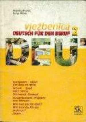deutsch fur den beruf 2 : vježbenica za 2. razred strukovnih škola : 7. godina učenja( staro izdanje) autora Dunja Ptiček, Angelina Puović