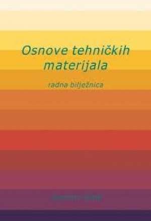osnove tehničkih materijala  : radna bilježnica za 1. razred strojarske struke autora zvonimir vlaić