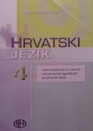 Snježana Zrinjan - Hrvatski  jezik 4 : radna bilježnica uz udžbenik za 4. razred  ČETVEROGODIŠNJIH strukovnih škola