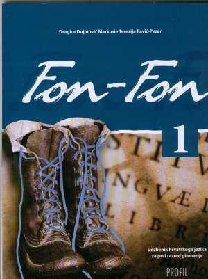 FON-FON 1 : udžbenik hrvatskoga jezika za prvi razred gimnazije autora <b>Dragica Dujmović Markusi, Terezija Pavić-Pezer