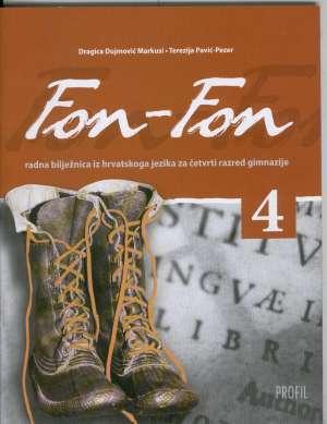 fon-fon 4 : radna bilježnica iz hrvatskoga jezika za četvrti razred gimnazije autora Dragica Dujmović Markusi, Terezija Pavić-Pezer