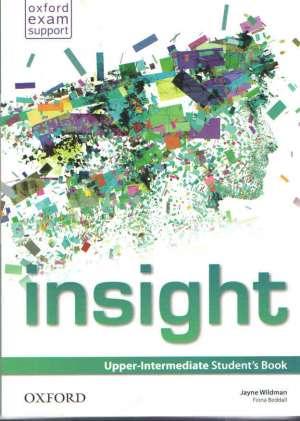 Jayne Wildman, Fiona Beddall - INSIGHT UPPER-INTERMEDIATE STUDENT'S BOOK : udžbenik engleskog jezika za 3. i 4. razred gimnazija: prvi strani jezik