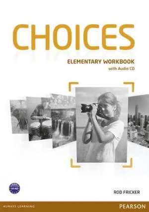 choices ELEMENTARY : radna bilježnica engleskog jezika za 1. i 2. razred ili 1. razred trogodišnjih strukovnih škola, autora Rod Fricker