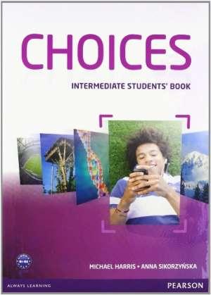 Michael Harris, Anna Sikorzynska - CHOICES   INTERMEDIATE : udžbenik engleskog jezika za 1. i 2. razred ili 2. i 3. razred četverogodišnjih strukovnih škol